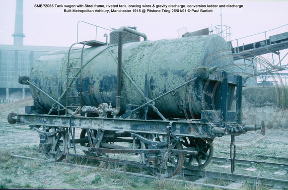 SMBP2065 tank wagon with Steel frame, riveted tank, bracing wires Built 1915 @ Pitstone Tring 91-01-26 © Paul Bartlett [1w]