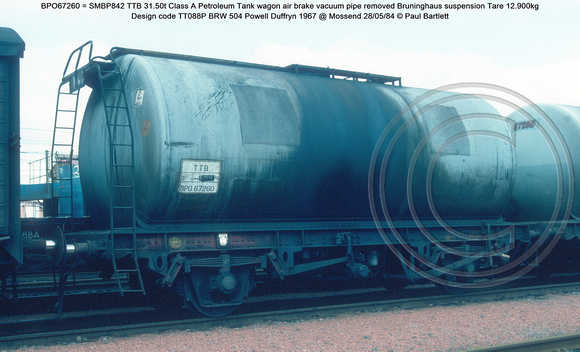 BPO67260 = SMBP842 TTB 31.50t Class A Petroleum Tank wagon air brake vacuum pipe removed Design code TT088P BRW 504 Powell Duffryn 1967 @ Mossend 84-05-28 © Paul Bartlett w